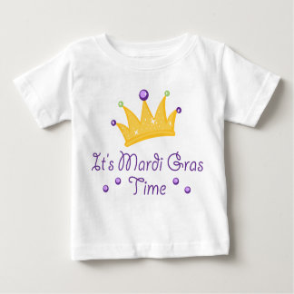It's Mardi Gras Time Baby T-Shirt