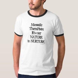 It's Massage Therapists' Nature to Nurture Tee Shirt
