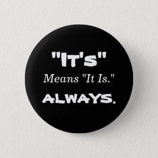 """It's"" Means ""It Is."" Button"