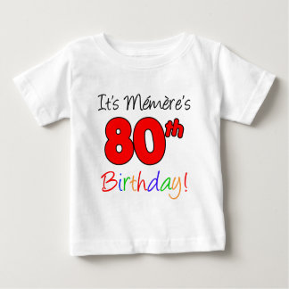 It's Memere's 80th Birthday Infant T-Shirt