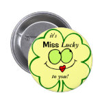 It's Miss Lucky to you! Button
