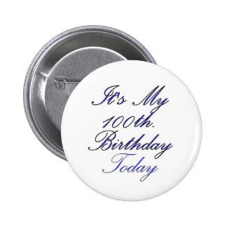 It's My 100 th. Birthday Today 6 Cm Round Badge
