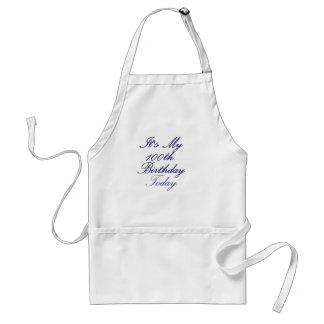 It's My 100 th. Birthday Today Adult Apron