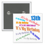 It's My 13th Birthday Gifts 15 Cm Square Badge