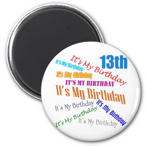 It's My 13th Birthday Gifts Refrigerator Magnet