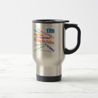 It's My 17th Birthday Gifts Stainless Steel Travel Mug