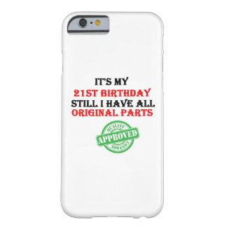It's My 21st Birthday Barely There iPhone 6 Case