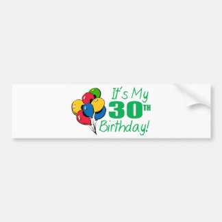 It's My 30th Birthday (Balloons) Bumper Sticker