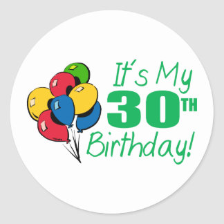 It's My 30th Birthday (Balloons) Round Sticker