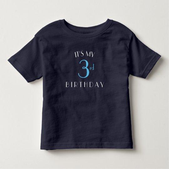 I'ts my 3rd birthday shirt