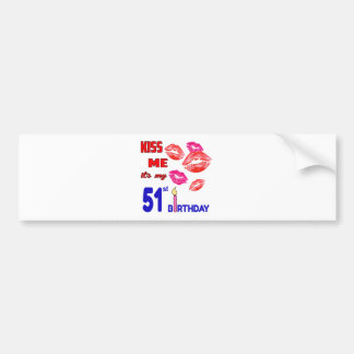 It's my 51st Birthday Bumper Sticker