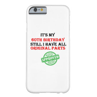 It's My 60th Birthday Barely There iPhone 6 Case