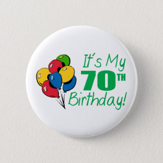 It's My 70th Birthday (Balloons) 6 Cm Round Badge