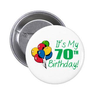 It's My 70th Birthday (Balloons) 6 Cm Round Badge