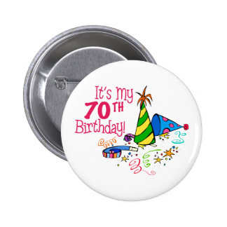 It's My 70th Birthday (Party Hats) Pinback Button