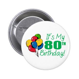It's My 80th Birthday (Balloons) 6 Cm Round Badge
