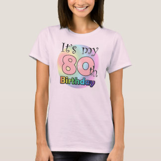 It's my 80th Birthday (wink) T-Shirt