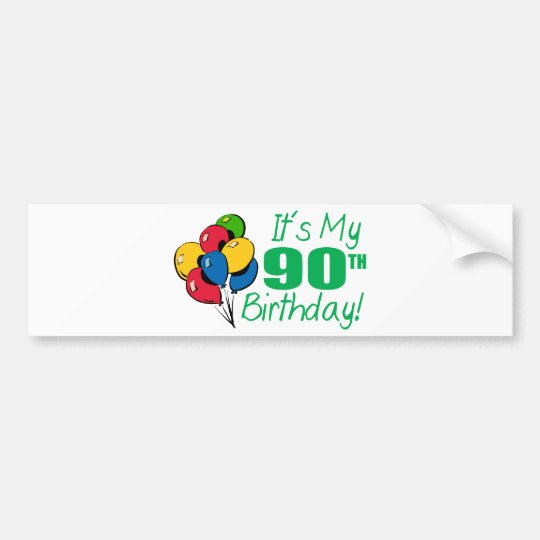 It's My 90th Birthday (Balloons) Bumper Sticker