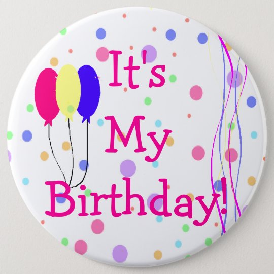 It's My Birthday Balloons 6 Cm Round Badge