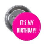 It's my birthday button | neon pink customisable