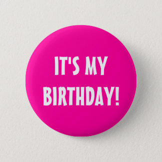 It's my birthday button | neon pink customizable