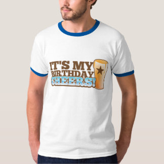 It's My Birthday CHEERS! beers! T-Shirt