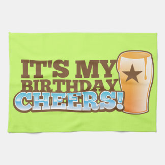 It's My Birthday CHEERS! beers! Tea Towel