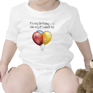 It's my birthday -- I can cry if I want to! Tshirt
