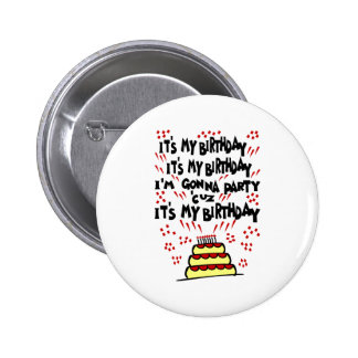 It's My Birthday, I'm Gonna Party With Funky Cake 6 Cm Round Badge