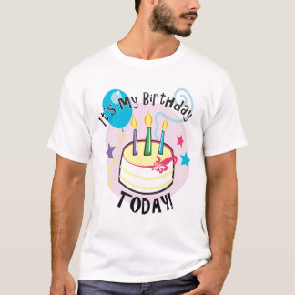 It's my Birthday Today! T-Shirt