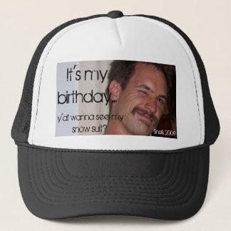 It's my birthday..., y'all wanna se... trucker hat