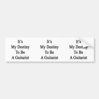 It's My Destiny To Be A Guitarist Bumper Sticker