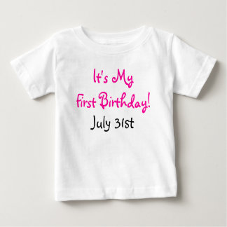 It's My First Birthday!, July 31st Baby T-Shirt
