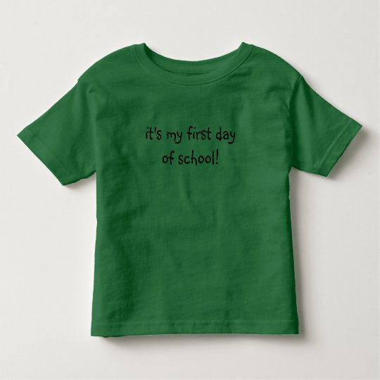 it's my first day of school! t-shirt