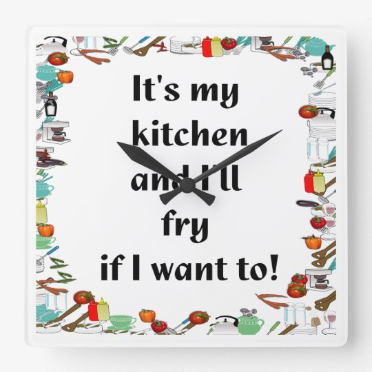 It's my Kitchen. Square Wall Clock