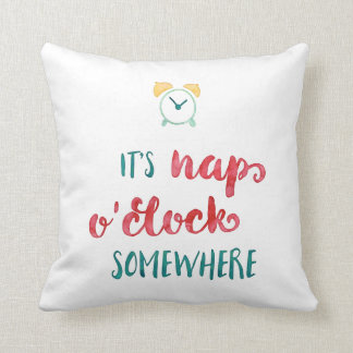 It's Nap O'Clock Somewhere Pillow