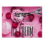 It's never too cold for ice cream saying poster
