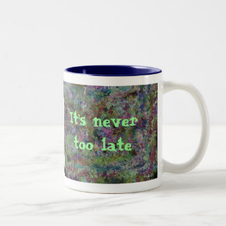 It's never too late, abstract design mugs