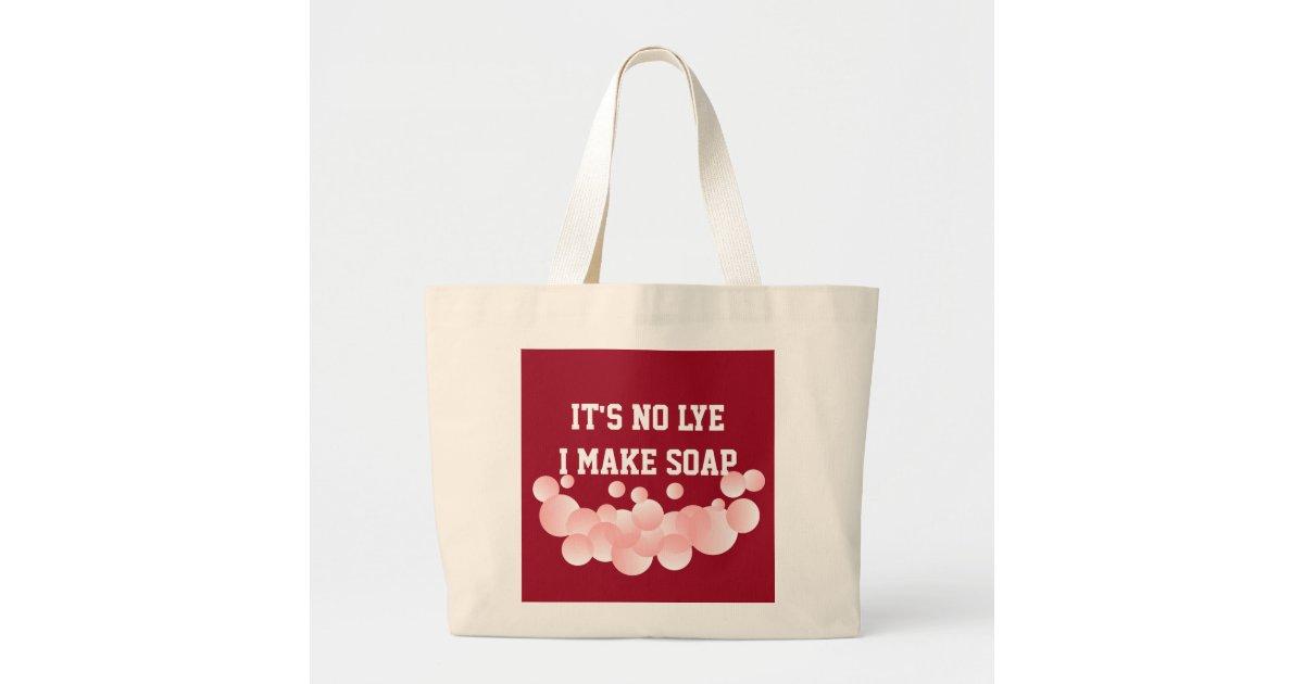 It's No Lye Homemade Soap Maker Bubbles Large Tote Bag | Zazzle co uk