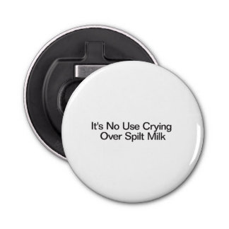 It's No Use Crying Over Spilt Milk