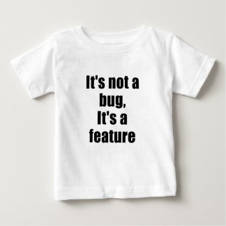 Its not a Bug Its a Feature Shirt