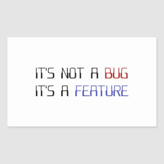 It's Not a Coding Bug It's a Programming Feature Rectangular Sticker
