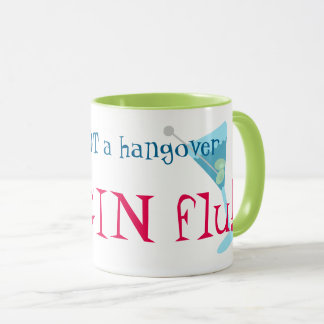 It's not a hangover, it's gin flu mug