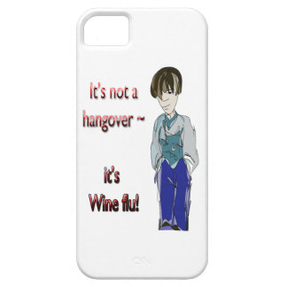 It's not a Hangover, it's Wine flu! humorous Gifts iPhone 5 Cover