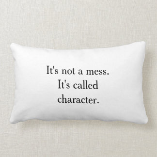 It's Not a Mess Funny Pillow