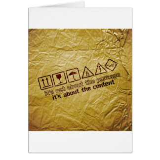 it's not about the package... greeting card