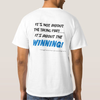 It's not about the taking part! T-Shirt