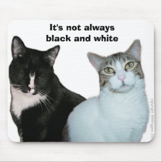 It's not always black and white mouse pad