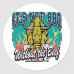 It's Not BBQ Without Beef Round Stickers