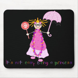 It's Not Easy Being a Princess Mousepad